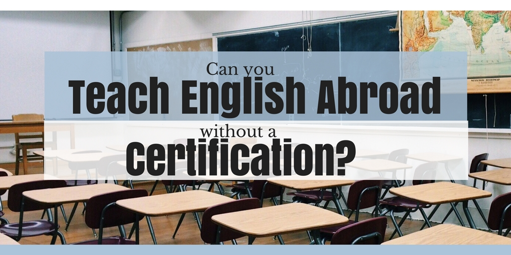 Teach English abroad without certification