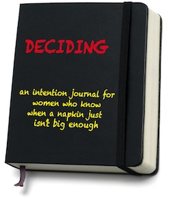 DECIDING: A WOMEN'S INTENTION JOURNAL