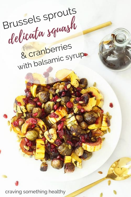 Roasted Brussels sprouts Delicata squash and cranberries with balsamic syrup |Craving Something Healthy