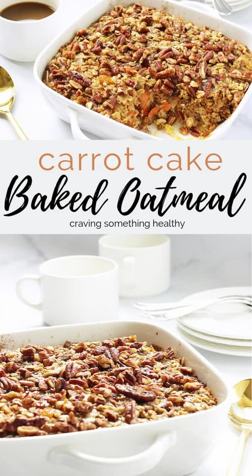 Carrot Cake Baked Oatmeal | Craving Something Healthy