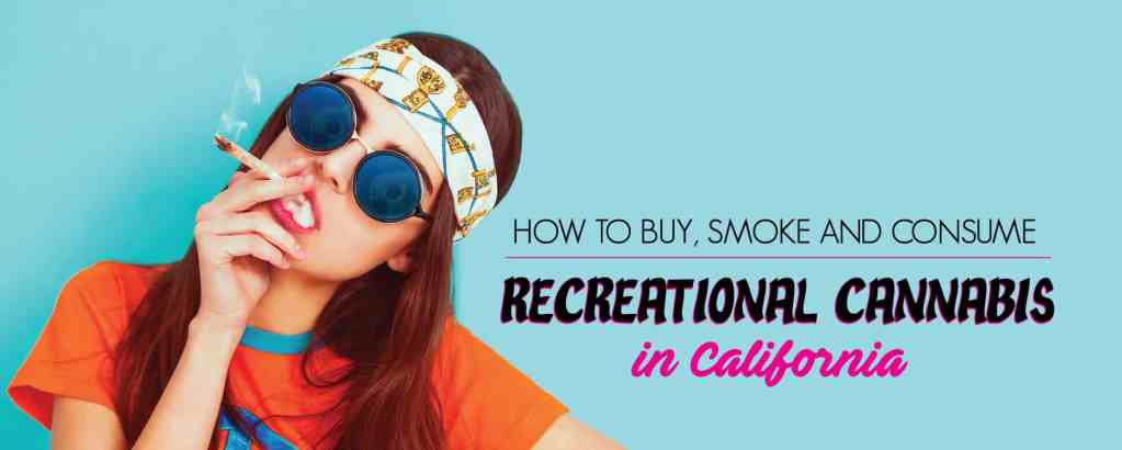How to Buy, Smoke and Consume Recreational Cannabis
