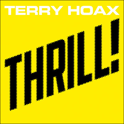 Terry Hoax – Thrill!