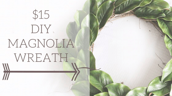 $15 DIY Magnolia Wreath