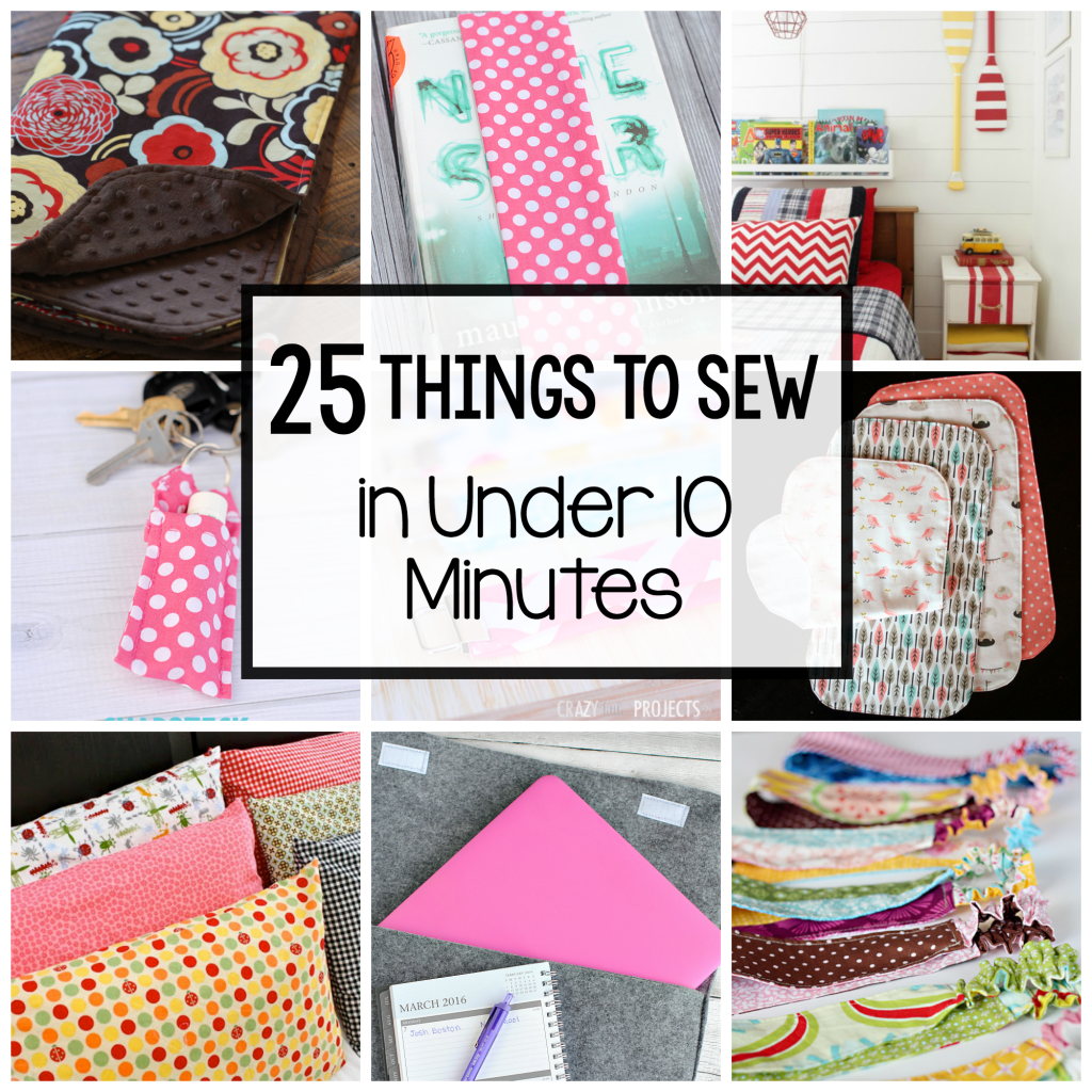 Easy Sewing Projects25 Things to Sew in Under 10 Minutes