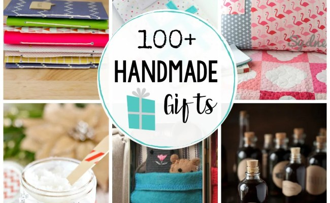 Tons Of Handmade Gifts 100 Ideas For Everyone On Your List