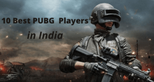 10 Best PUBG Players in India 2020