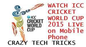 How to WATCH ICC CRICKET WORLD CUP 2015 LIVE on Mobile Phone