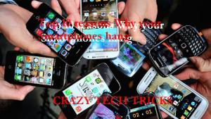 Top 10 reasons Why your Smartphones hang