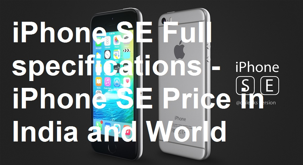 iPhone SE Full specifications - iPhone SE Price in India and World