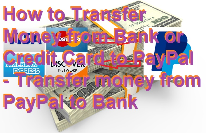 How to Transfer Money from Bank or Credit Card to PayPal - Transfer money from PayPal to Bank