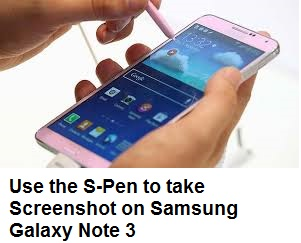 Use the S-Pen to take Screenshot on Samsung Galaxy Note 3