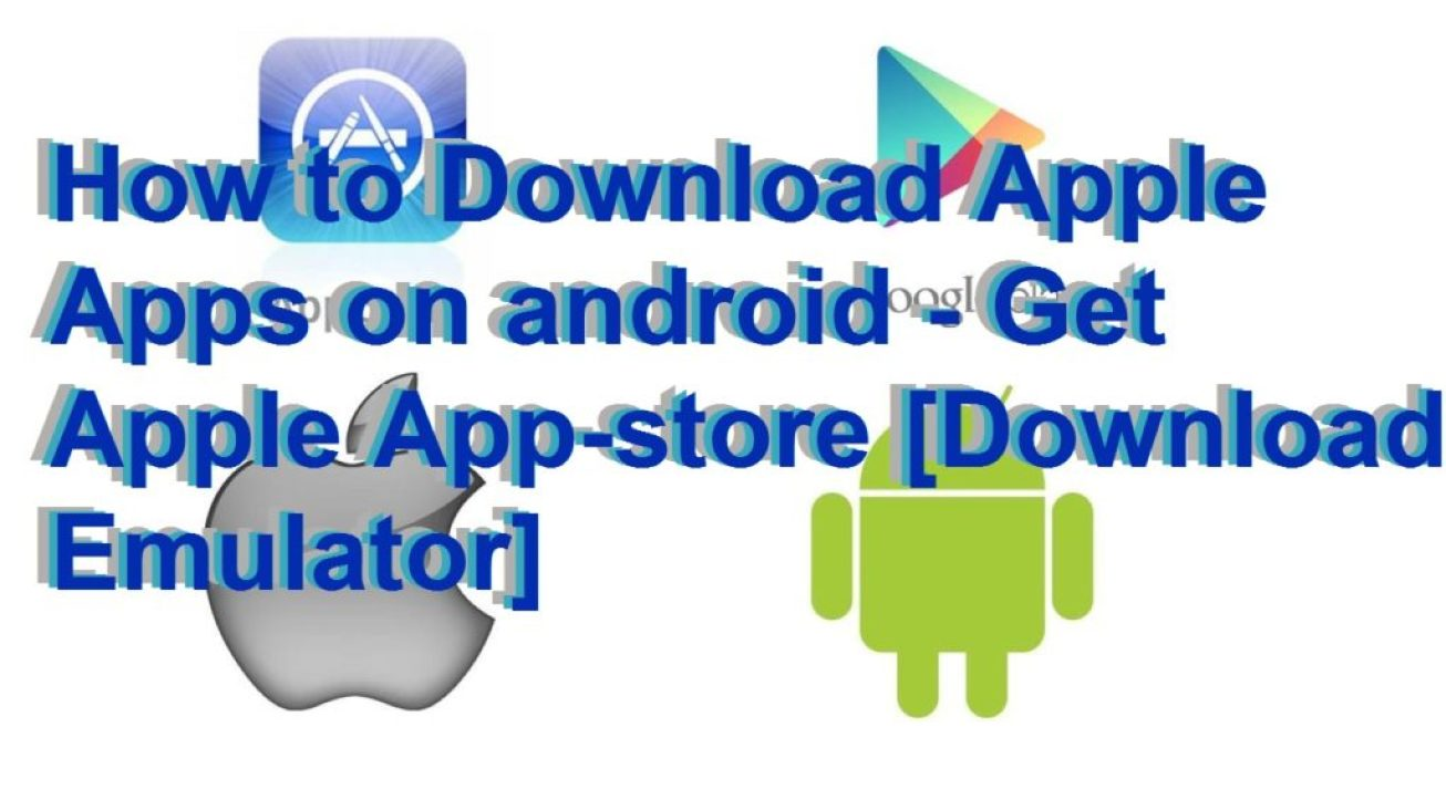How to Download Apple Apps on android - Get Apple App-store [Download Emulator]