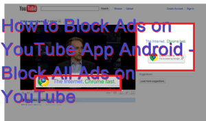 How to Block Ads on YouTube App Android – Block All Ads on YouTube