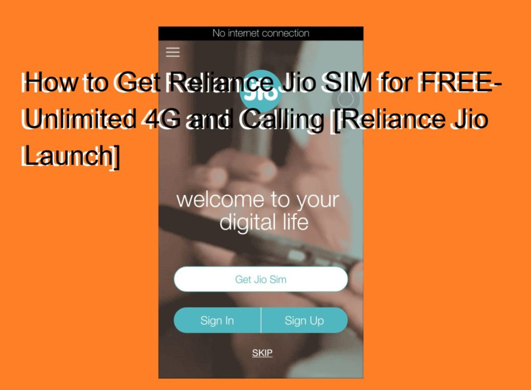 How to Get Reliance Jio SIM for FREE- Unlimited 4G and Calling [Reliance Jio Launch]