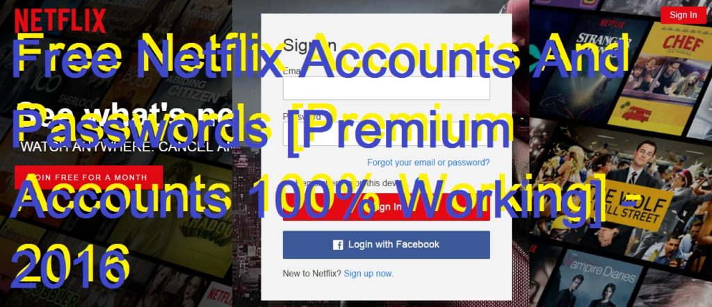 free-netflix-accounts-and-passwords-premium-accounts-100-working-2016