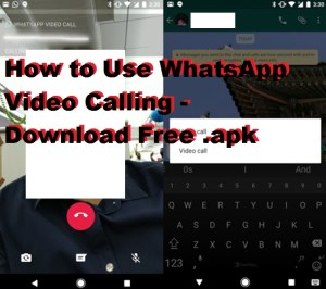 How to Use WhatsApp Video Calling – Download Free .apk