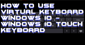 How to Use Virtual Keyboard Windows 10 – Windows 10 Touch Keyboard