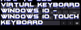 How to Use Virtual Keyboard Windows 10 - Windows 10 Touch Keyboard