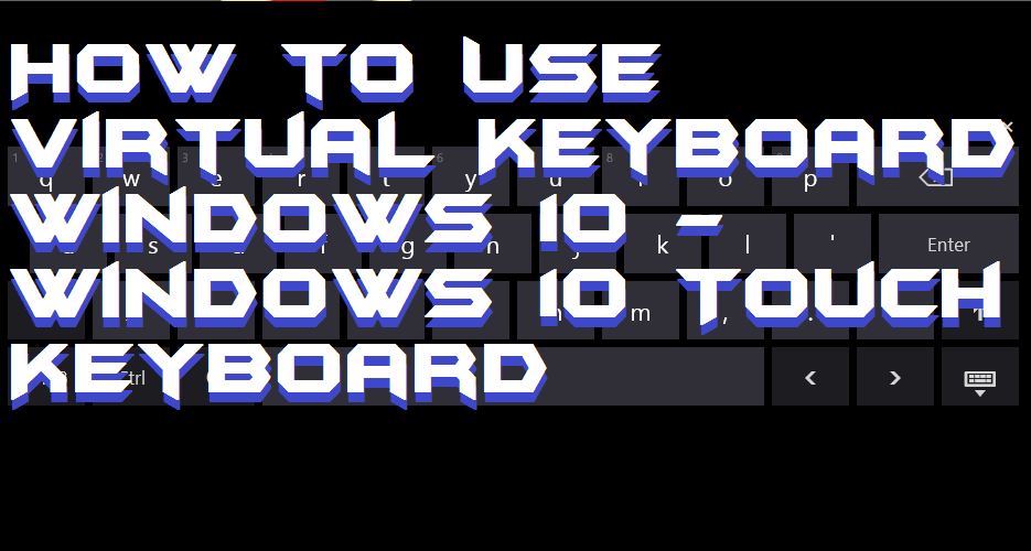 The right way to Use Digital Keyboard Home windows 10 – Tips & Tricks