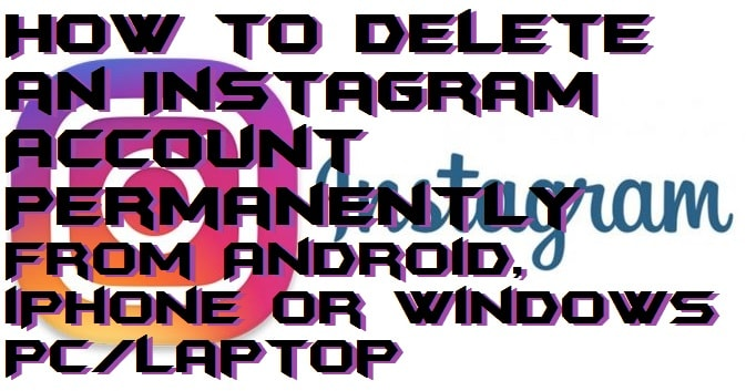 How to delete an instagram account permanently from android how to delete an instagram account permanently from android iphone or windows pc laptop ccuart Gallery