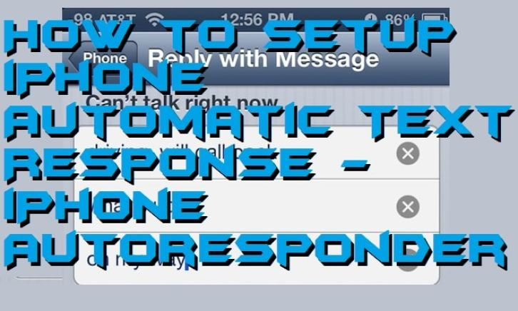 How to Setup iPhone Automatic Text Response - iPhone Autoresponder