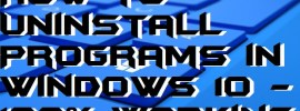 How to Uninstall Programs in Windows 10 - 100% Working