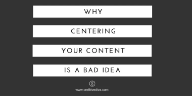 Why Centering Your Content is a Bad Idea