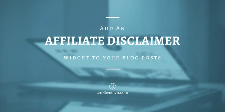 "Add an ""Affiliate Disclaimer"" Widget to Your Blog Posts"