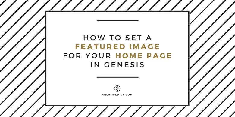 How to Set a Featured Image for Your Home Page in Genesis