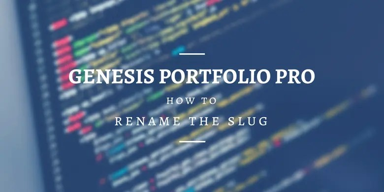 How to Rename the Genesis Portfolio Pro Slug