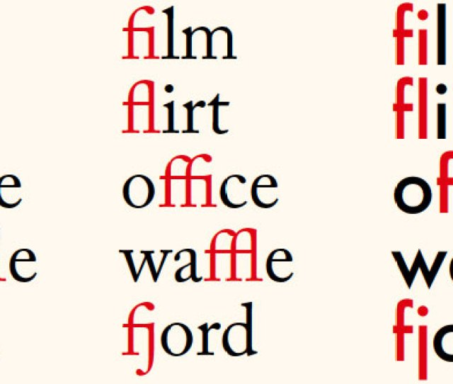 The Middle Column Shows Ligatures In A Serif Typeface And The Right Hand Column Shows Ligatures In A Sans Serif Face