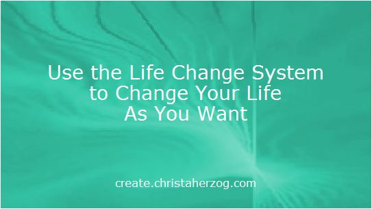 Life Change System