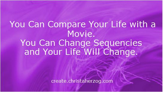 Your Life is like a Movie.