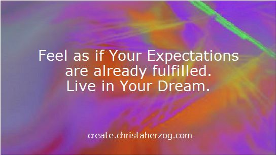 Your Expectations are fulfilled. Liev Your Dream.