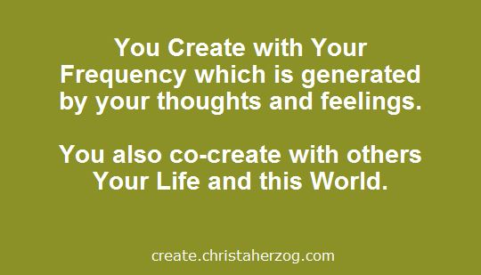 You create and co-create with frequency
