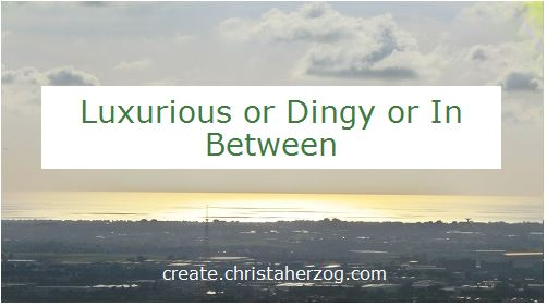 luxurious or dingy