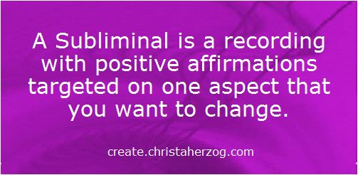Subliminal Recordings send affirmations to your subconscious mind