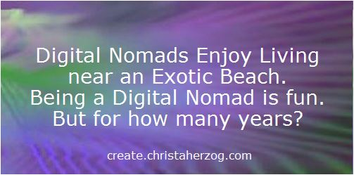 A Digital Nomad for how many years?