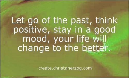Let go of the past - think positive