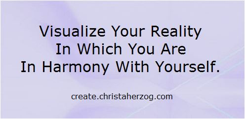 Be in Harmony with yourself and your reality