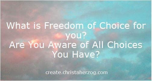 What is Freedom of Choice for you?