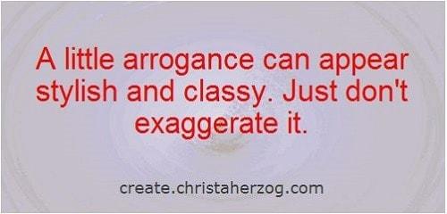 Arrogance is classy