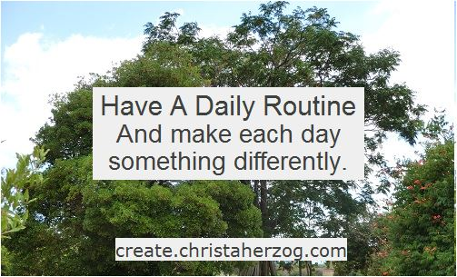 Have a daily routine