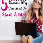 5 Reasons Why You Need To Start A Blog