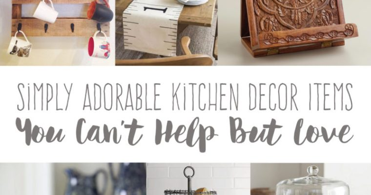 Simply Adorable Kitchen Decor Items You Can't Help But Love