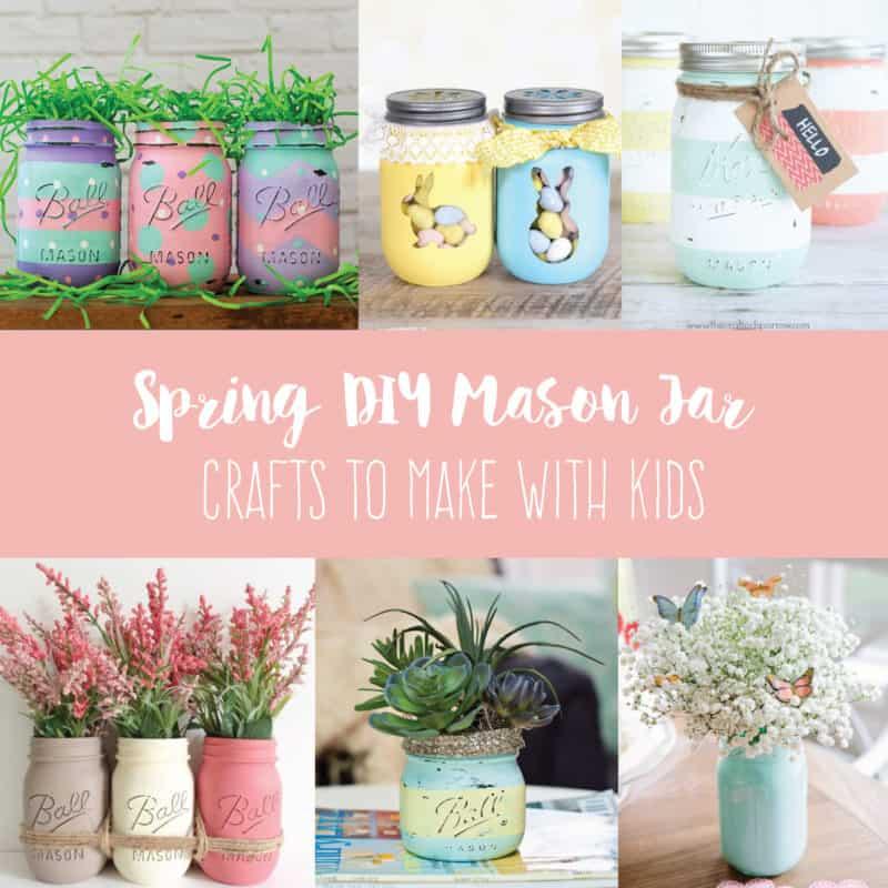 Spring DIY Mason Jar Crafts to Make With Kids