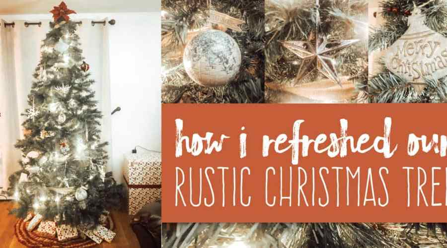 How I Refreshed Our Rustic Christmas Tree Create&Capture