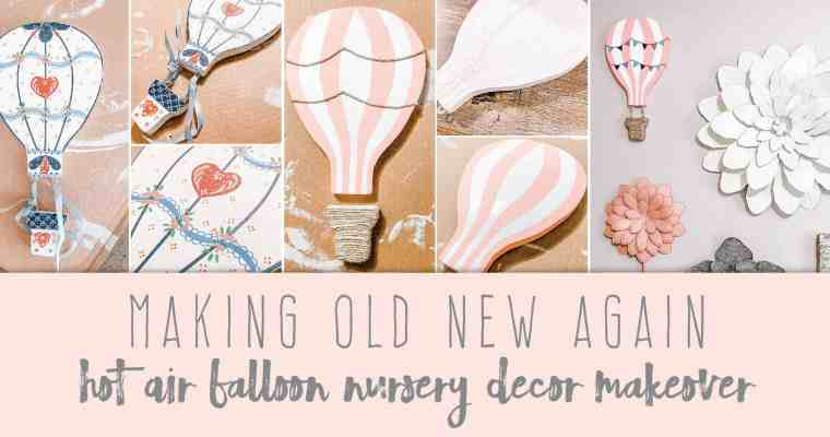 Making Old New Again | Hot Air Balloon Nursery Decor Makeover