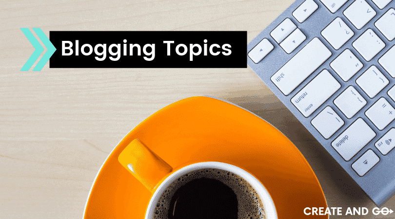 9 Amazing Blog Ideas and Topics (Perfect for 2020)