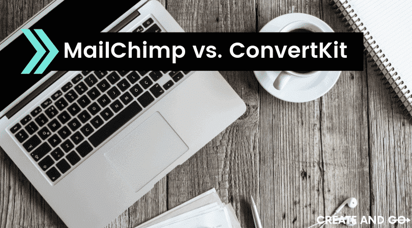 MailChimp vs. ConvertKit: Email Marketing Software for Bloggers